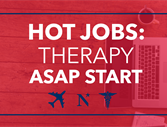 Start ASAP with These Top Travel Therapy Jobs
